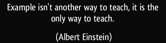 quote-example-isn-t-another-way-to-teach-it-is-the-only-way-to-teach-albert-einstein-360353